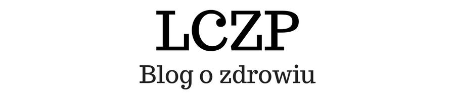 LCZP – Blog o zdrowiu, profilaktyce i innych!